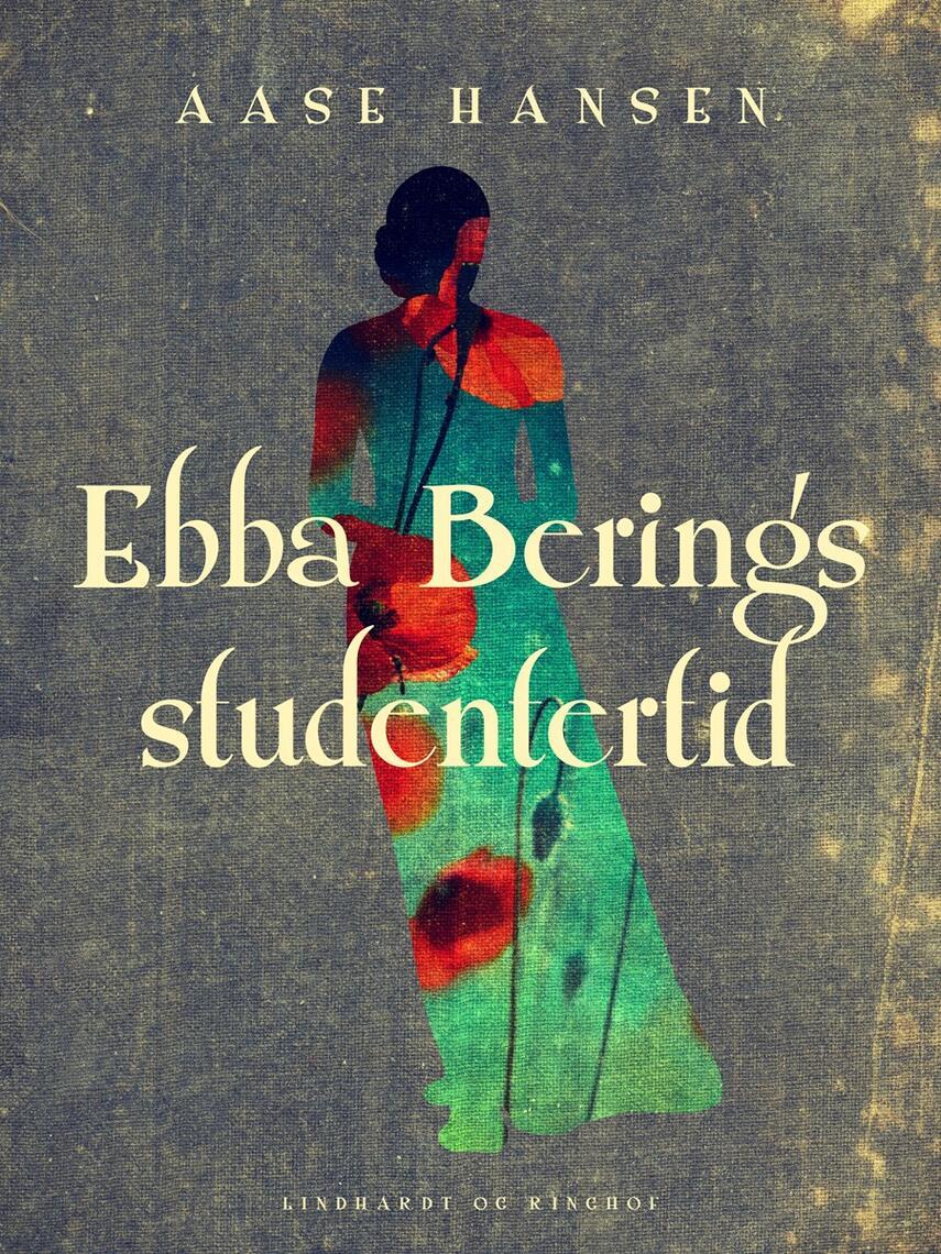Aase Hansen (f. 1893): Ebba Berings studentertid