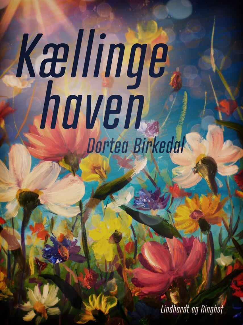 Dortea Birkedal: Kællingehaven : roman