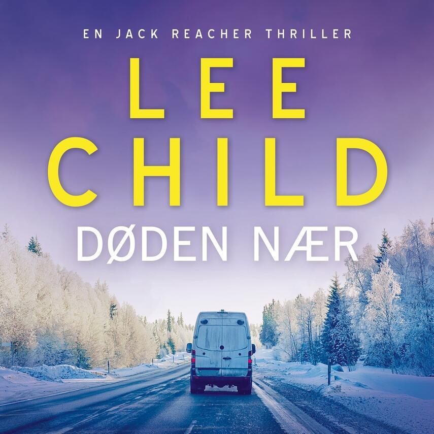 Lee Child: Døden nær (Ved Per Vadmand)