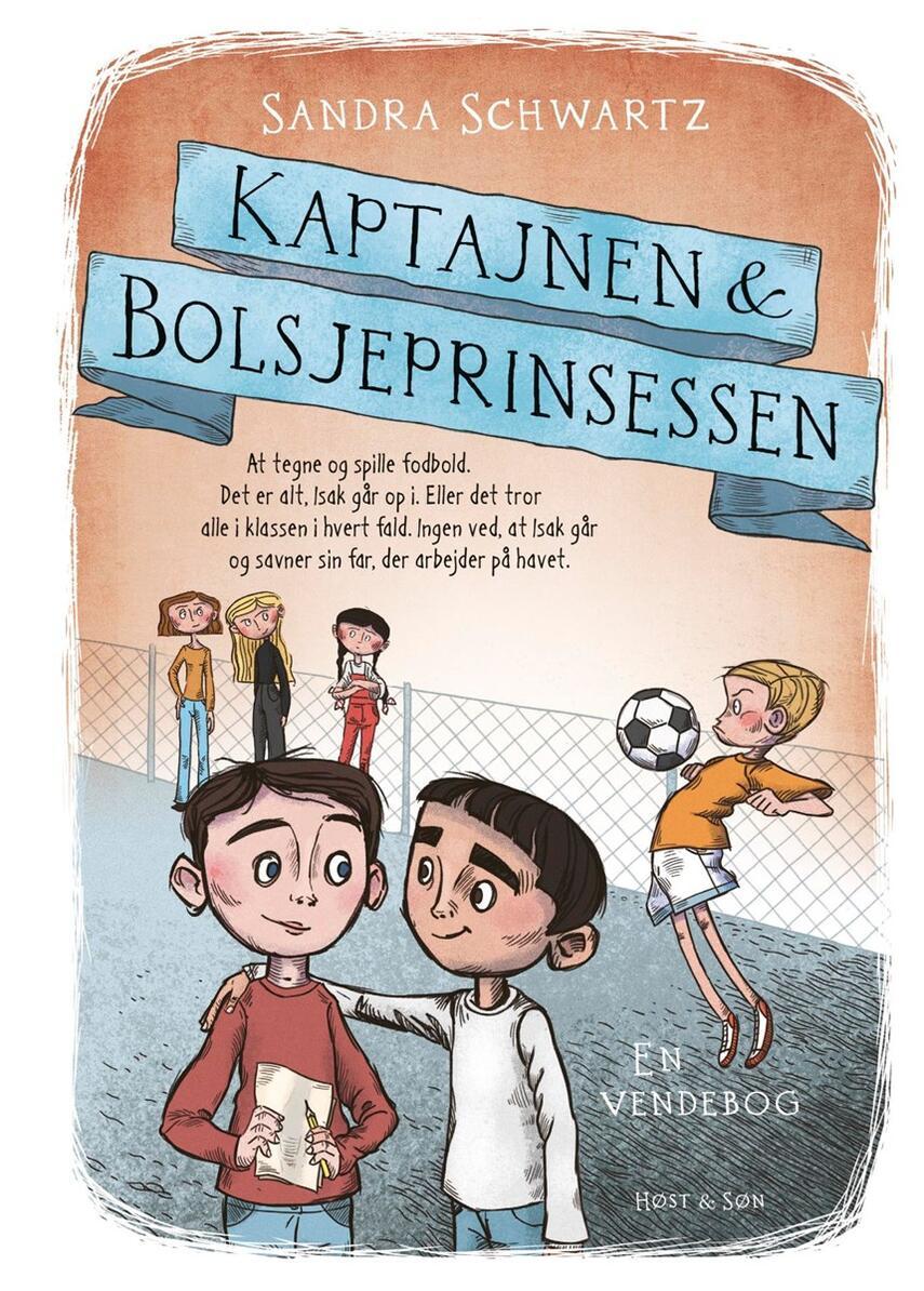 Sandra Schwartz: Kaptajnen & Bolsjeprinsessen : en vendebog