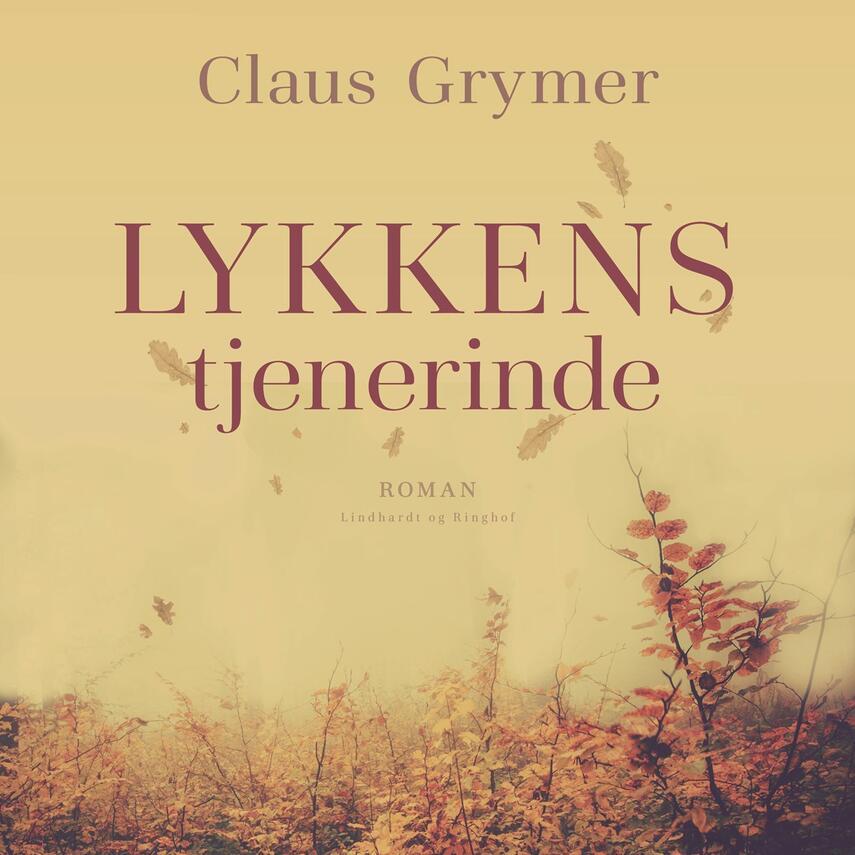 Claus Grymer: Lykkens tjenerinde