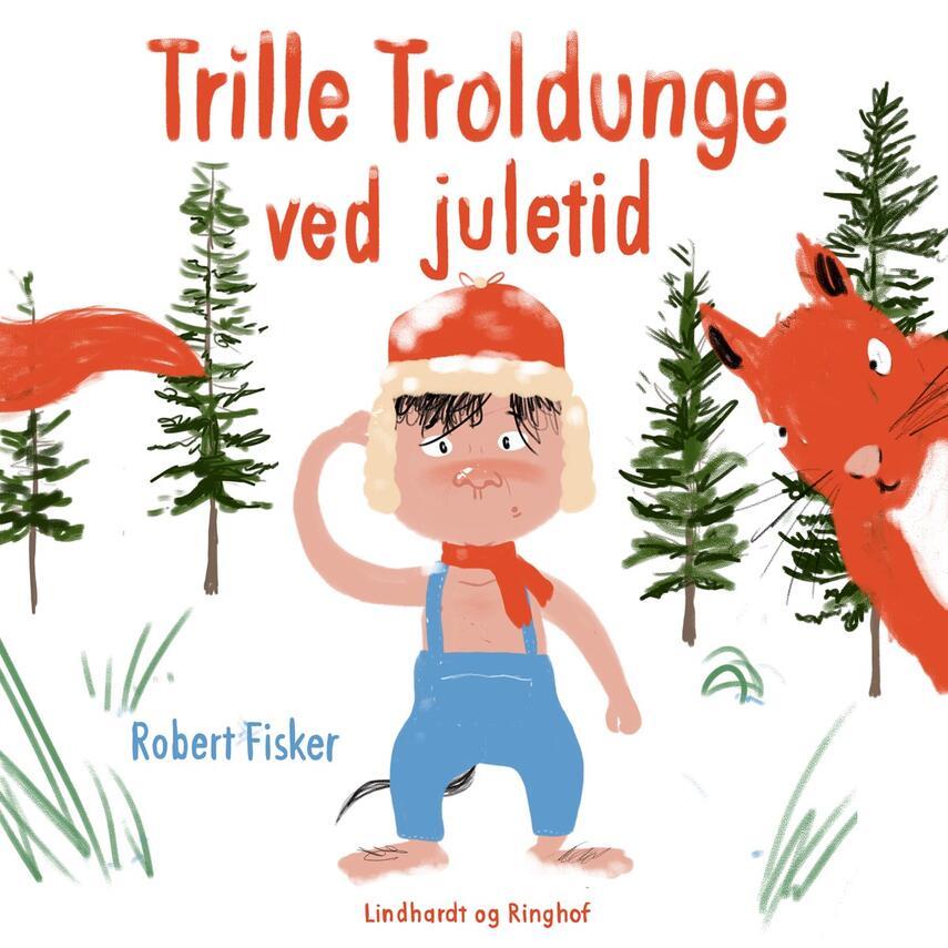 Robert Fisker: Trille Troldunge ved juletid