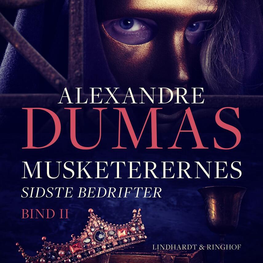 Alexandre Dumas (d. æ.): Musketerernes sidste bedrifter : ti år efter. Bind 2 (Ved Carl Muusmann)
