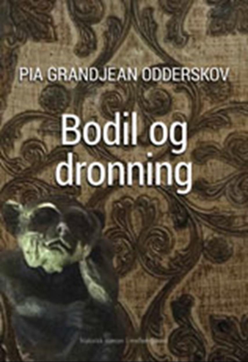 Pia Grandjean Odderskov: Bodil og dronning