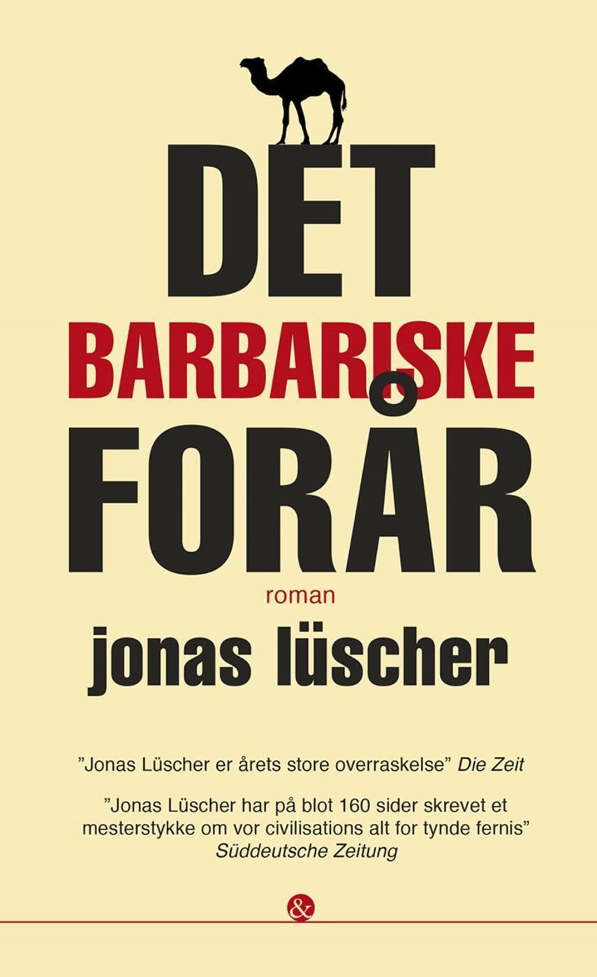 Jonas Lüscher (f. 1976): Det barbariske forår : roman
