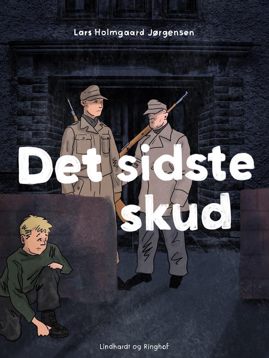 Lars Holmgård Jørgensen: Det sidste skud