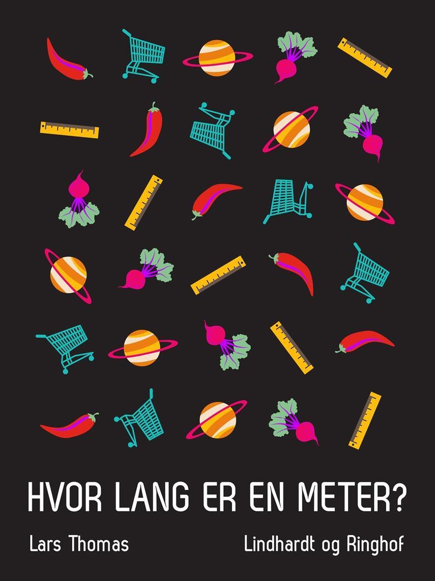 Lars Thomas: Hvor lang er en meter? : 166 spørgsmål og svar om alt mellem himmel og jord