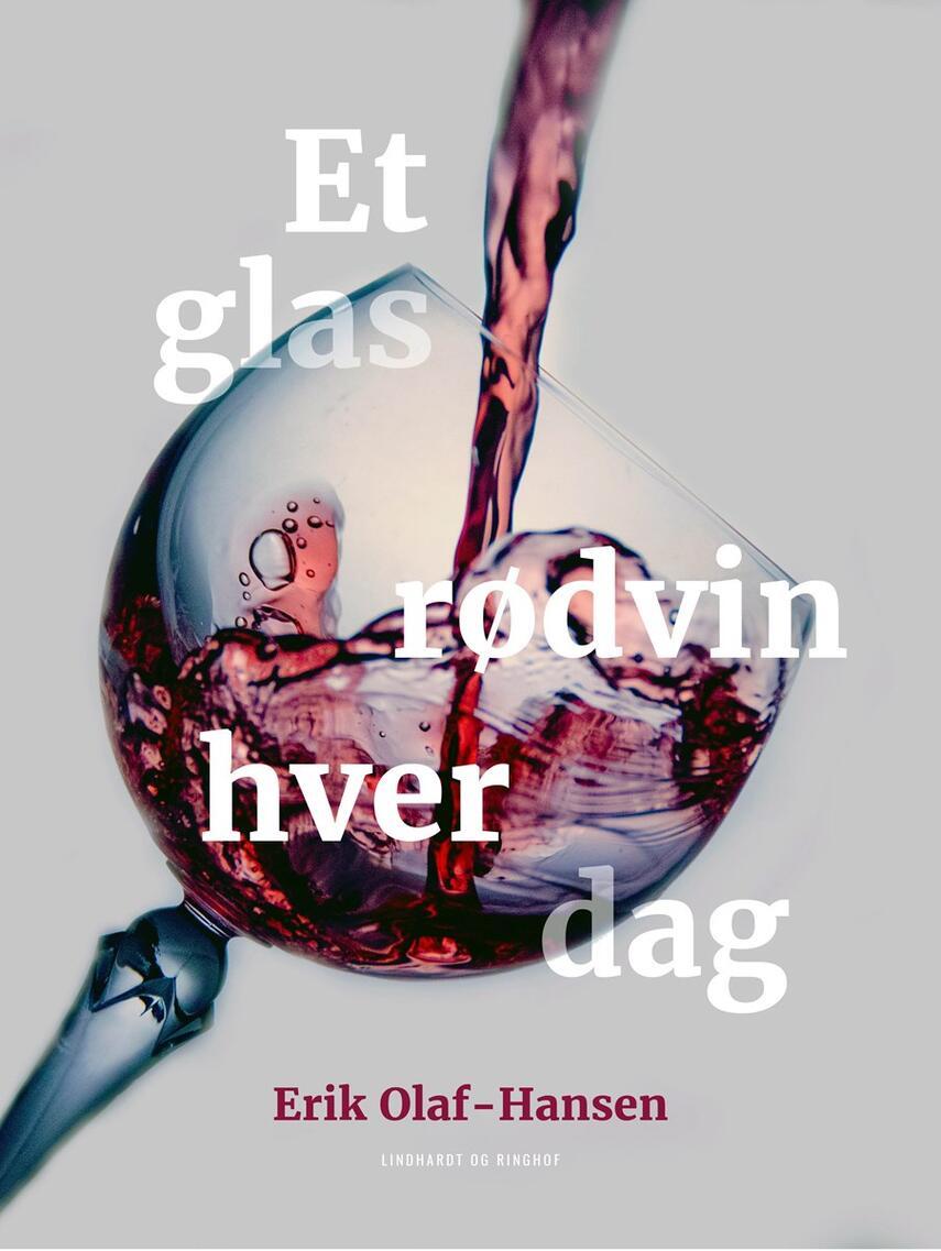 Erik Olaf-Hansen: Et glas rødvin hver dag : tør du lade være?