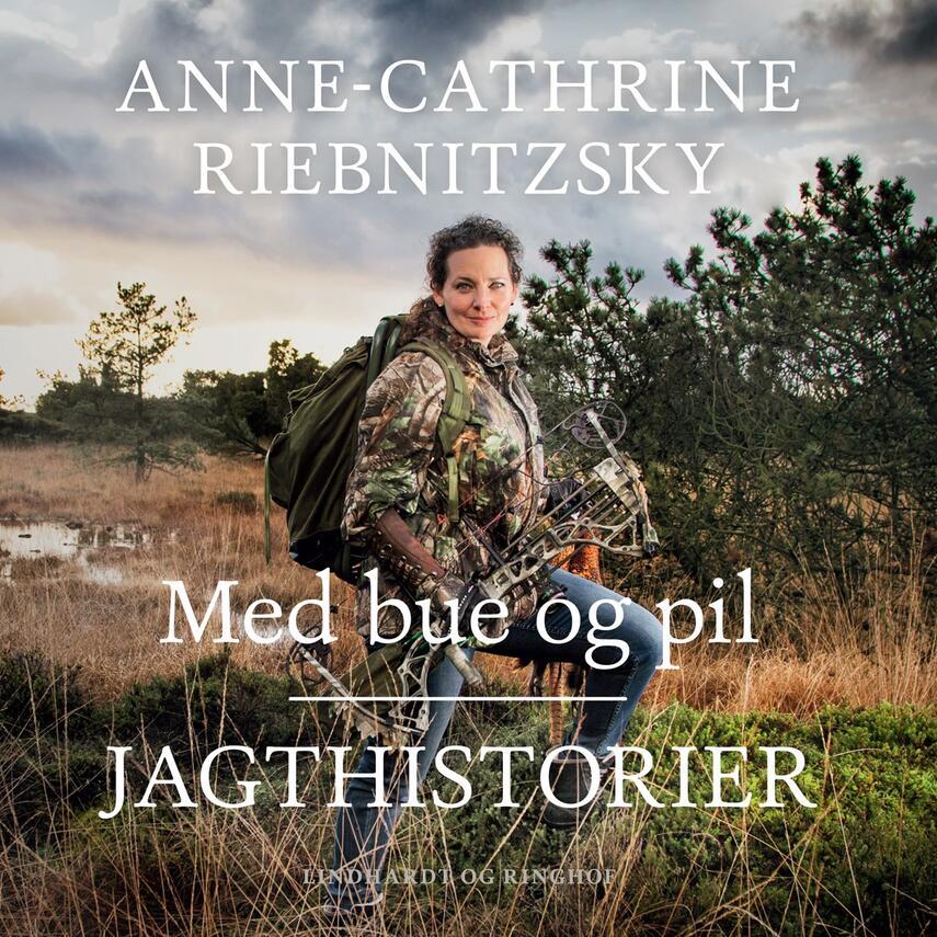 Anne-Cathrine Riebnitzsky: Med bue og pil