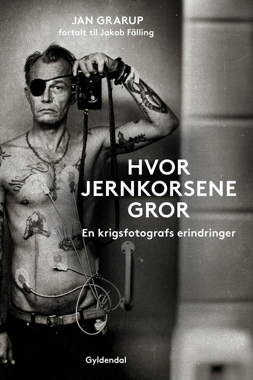 Jan Grarup, Jakob Fälling: Hvor jernkorsene gror : en krigsfotografs erindringer