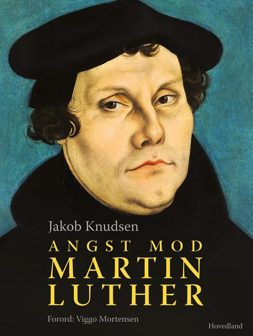 Jakob Knudsen (f. 1858): Angst : Mod : Martin Luther