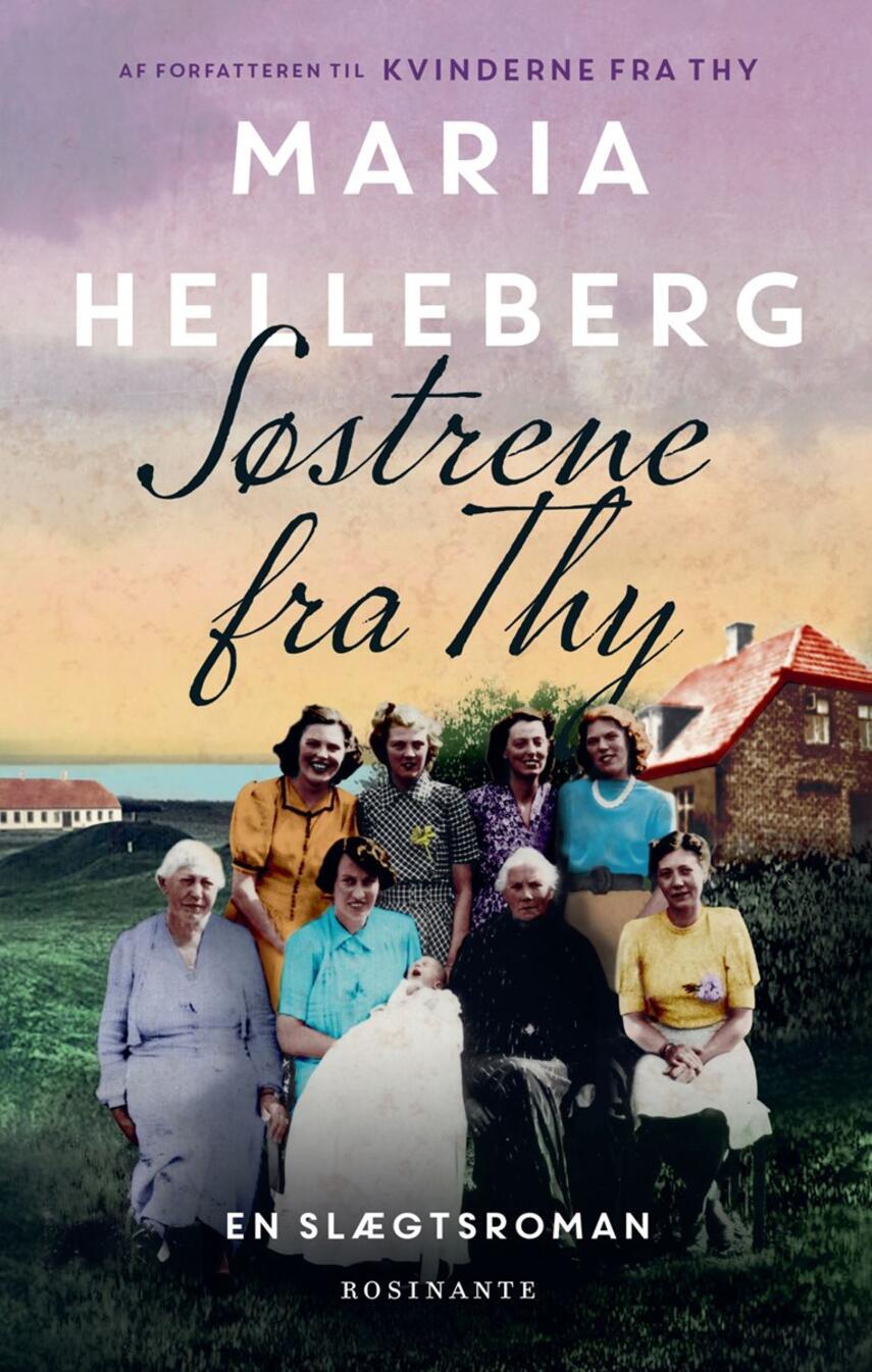 Maria Helleberg: Søstrene fra Thy : en slægtsroman