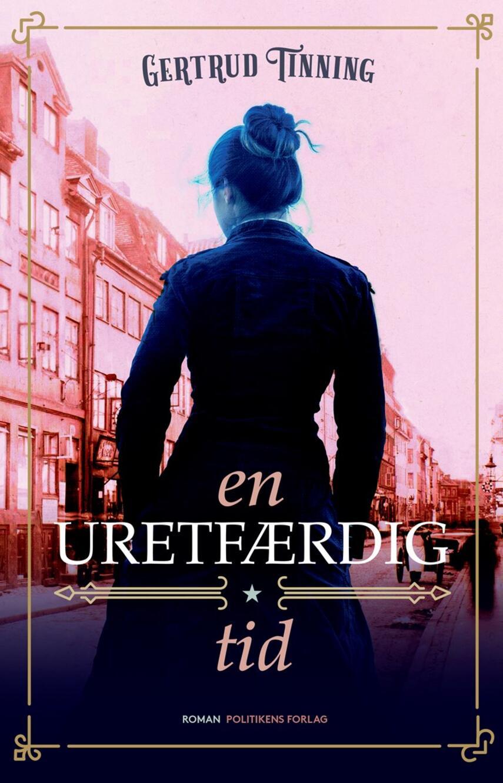Gertrud Tinning: En uretfærdig tid : roman