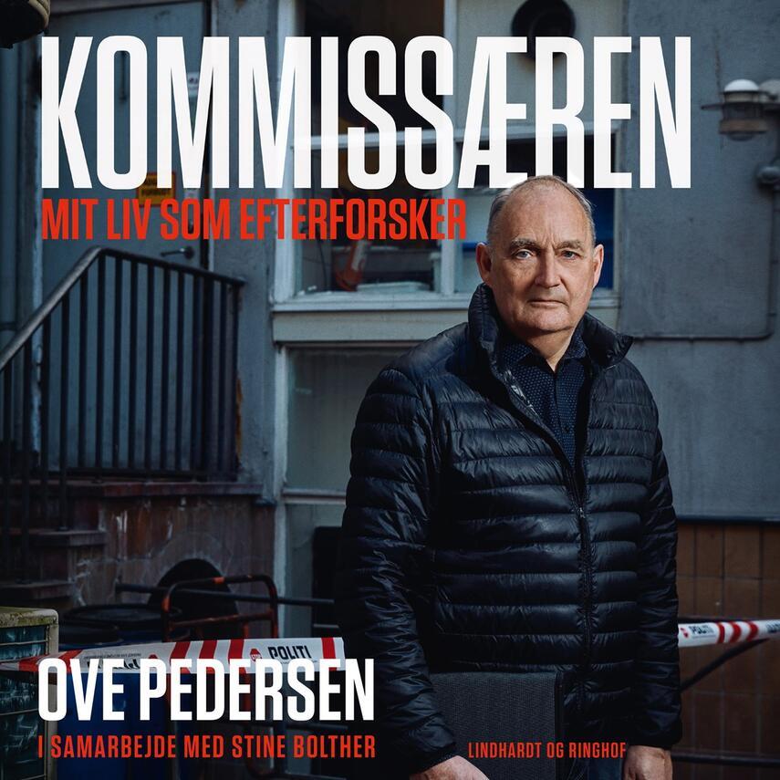 Ove Pedersen (f. 1954): Kommissæren : mit liv som efterforsker