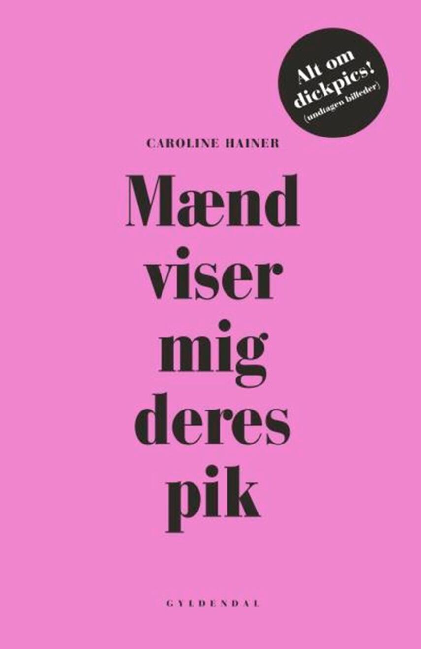 Caroline Hainer (f. 1976): Mænd viser mig deres pik