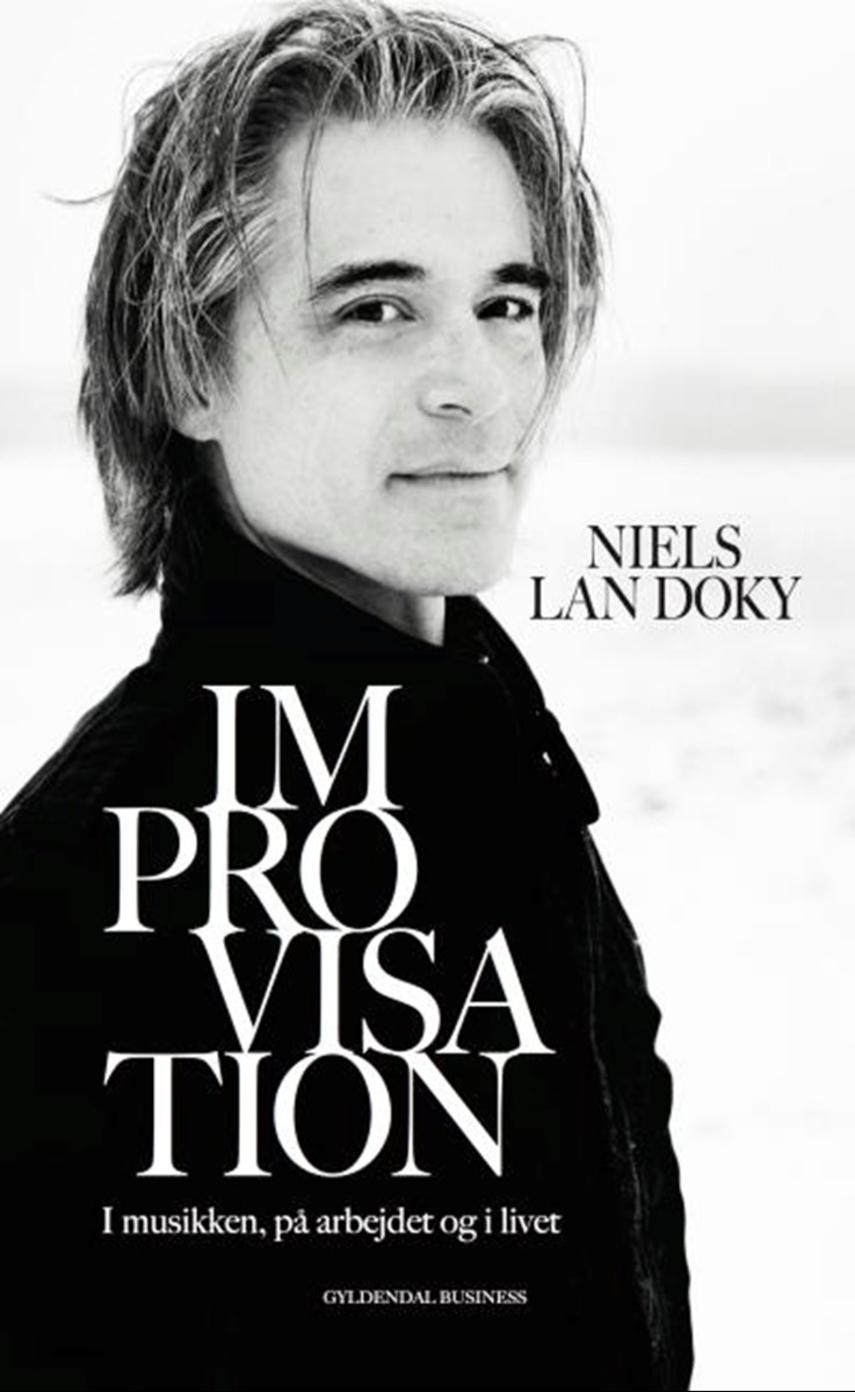Niels Lan Doky: Improvisation : i musikken, på arbejdet og i livet