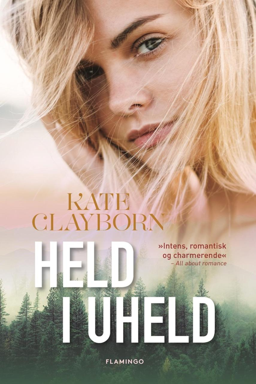 Kate Clayborn: Held i uheld