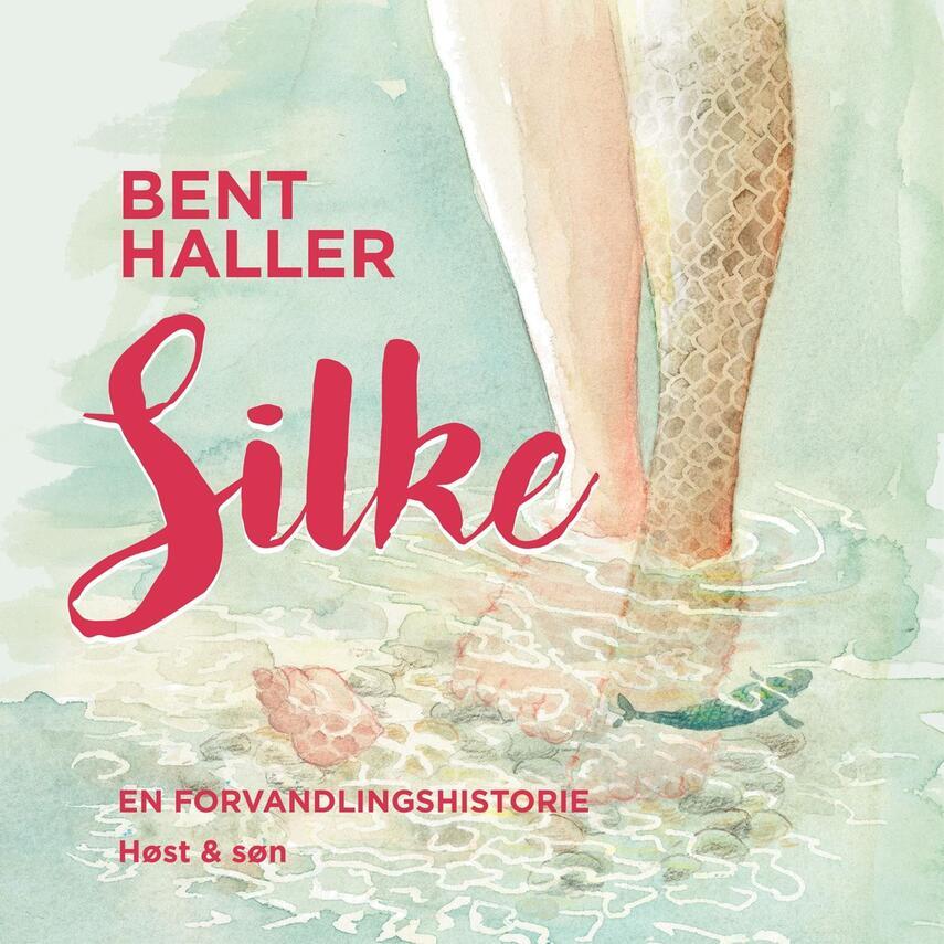 Bent Haller: Silke : en forvandlingshistorie