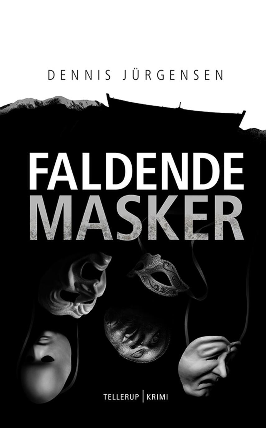 Dennis Jürgensen: Faldende masker : krimi