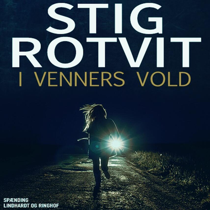 Stig Rotvit: I venners vold