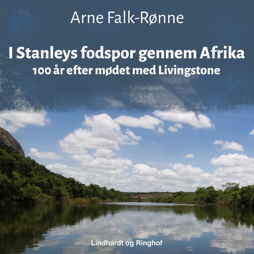 Arne Falk-Rønne: I Stanleys fodspor gennem Afrika