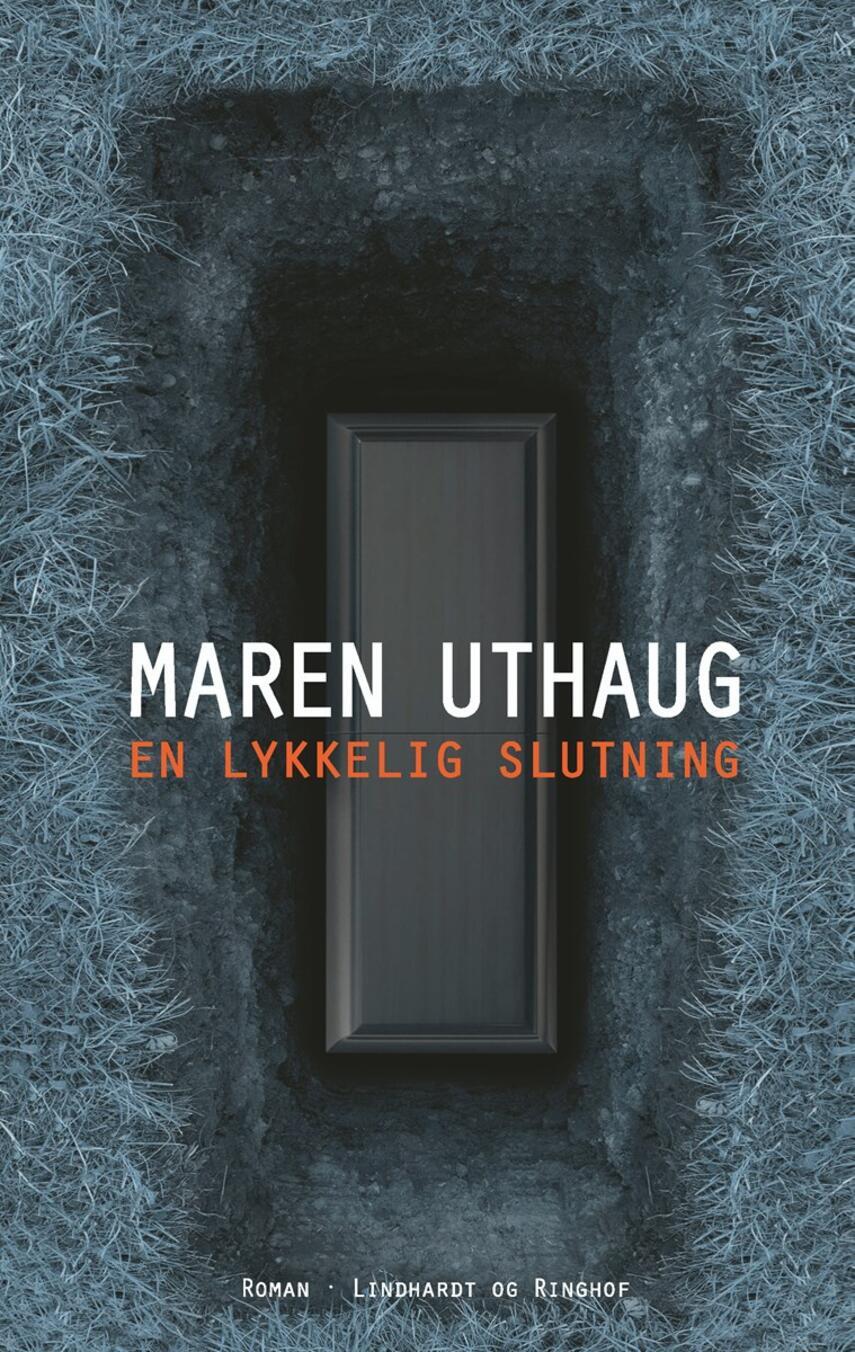 Maren Uthaug: En lykkelig slutning : roman