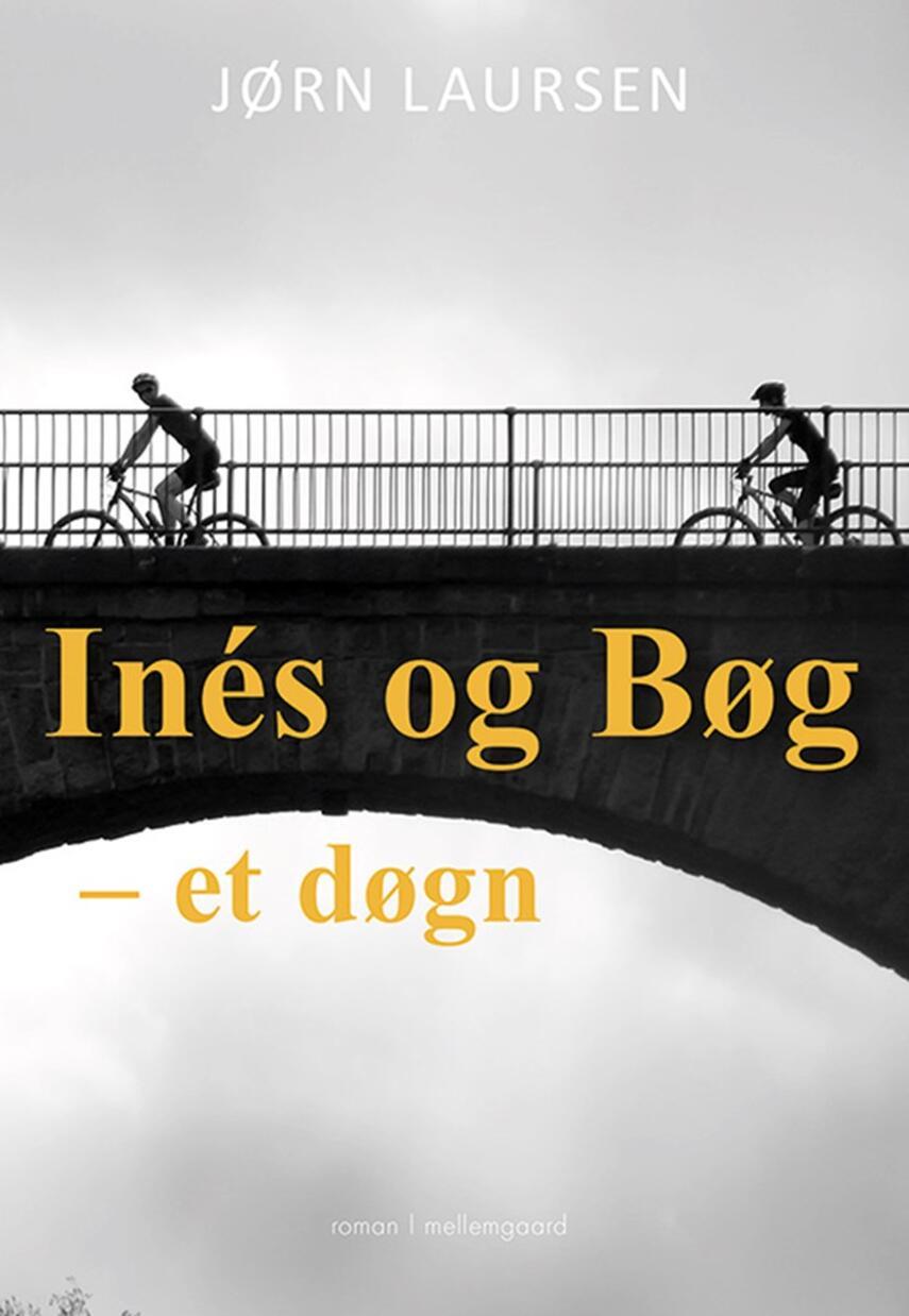 Jørn Laursen (f. 1949): Inés og Bøg - et døgn : roman