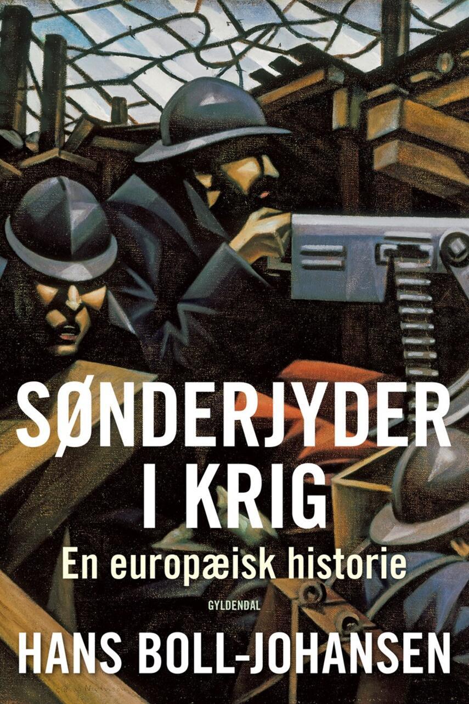 Hans Boll-Johansen: Sønderjyder i krig : en europæisk historie
