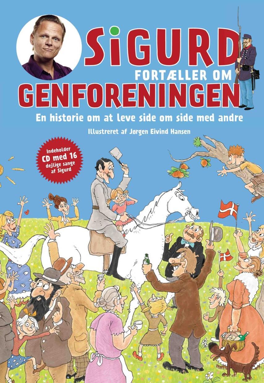 Sigurd Barrett: Sigurd fortæller om genforeningen : en historie om at leve side om side med andre