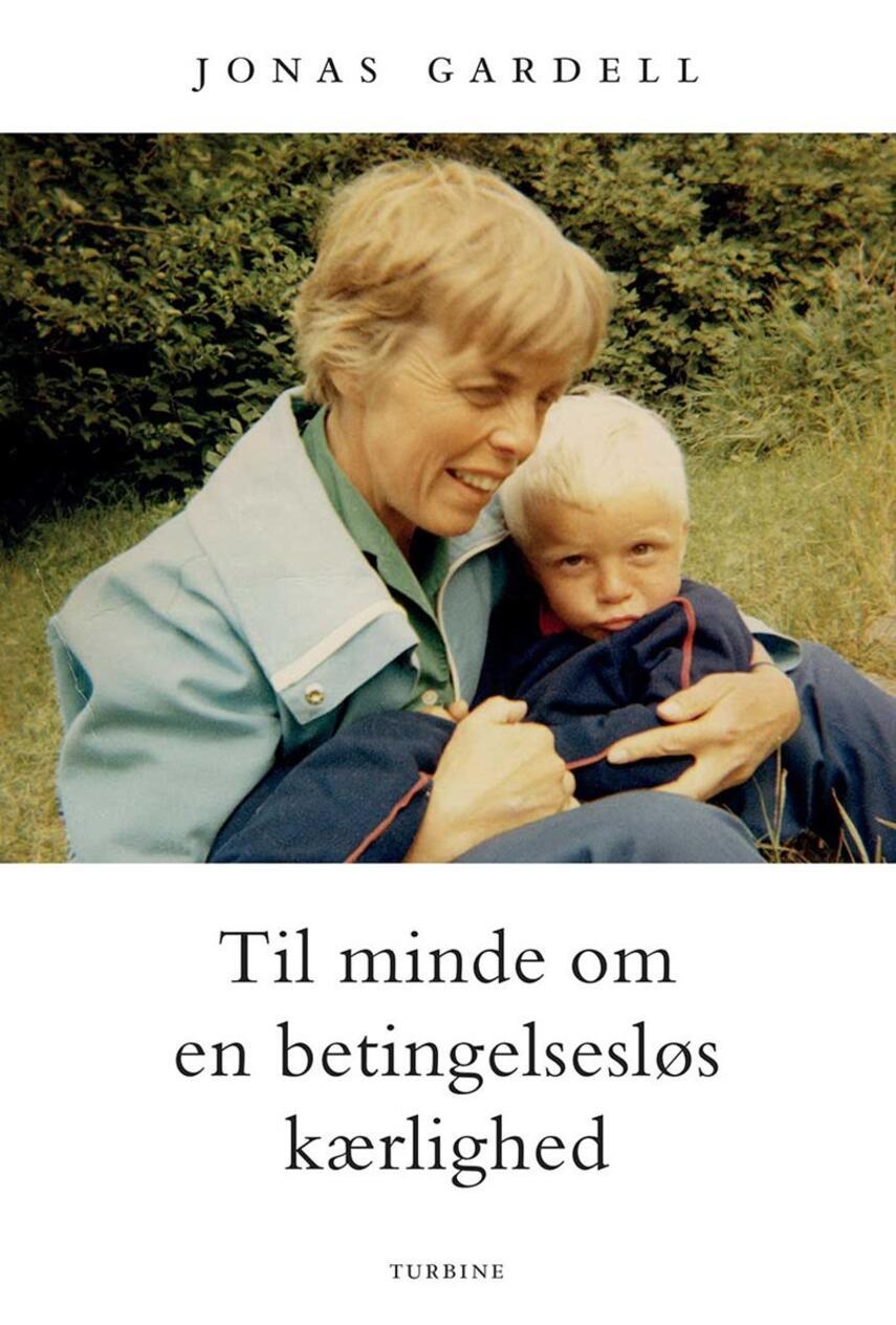 Jonas Gardell: Til minde om en betingelsesløs kærlighed