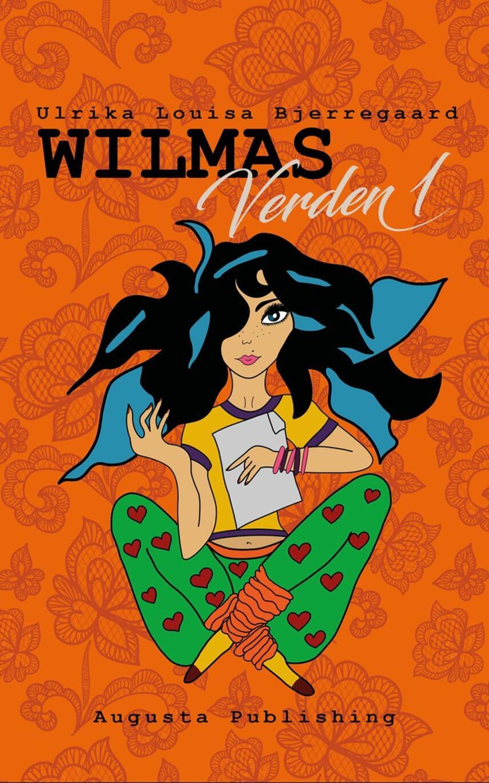 Ulrika Louisa Bjerregaard: Wilmas verden. 1