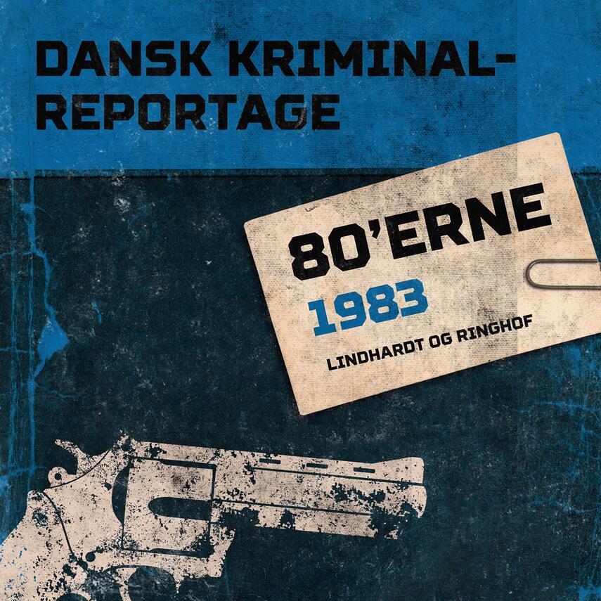 : Dansk kriminalreportage. Årgang 1983