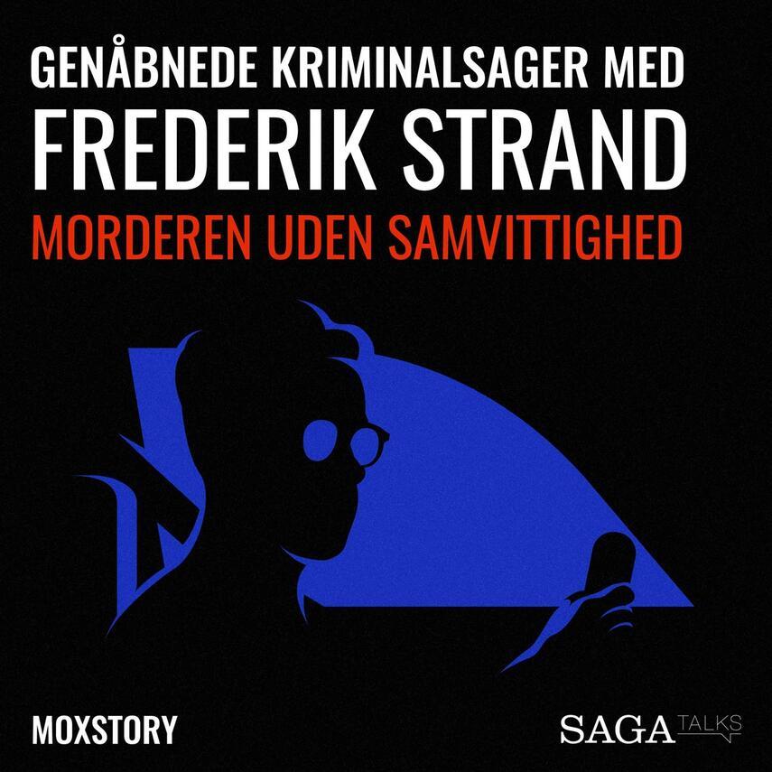 : Genåbnede kriminalsager med Frederik Strand : Morderen uden samvittighed