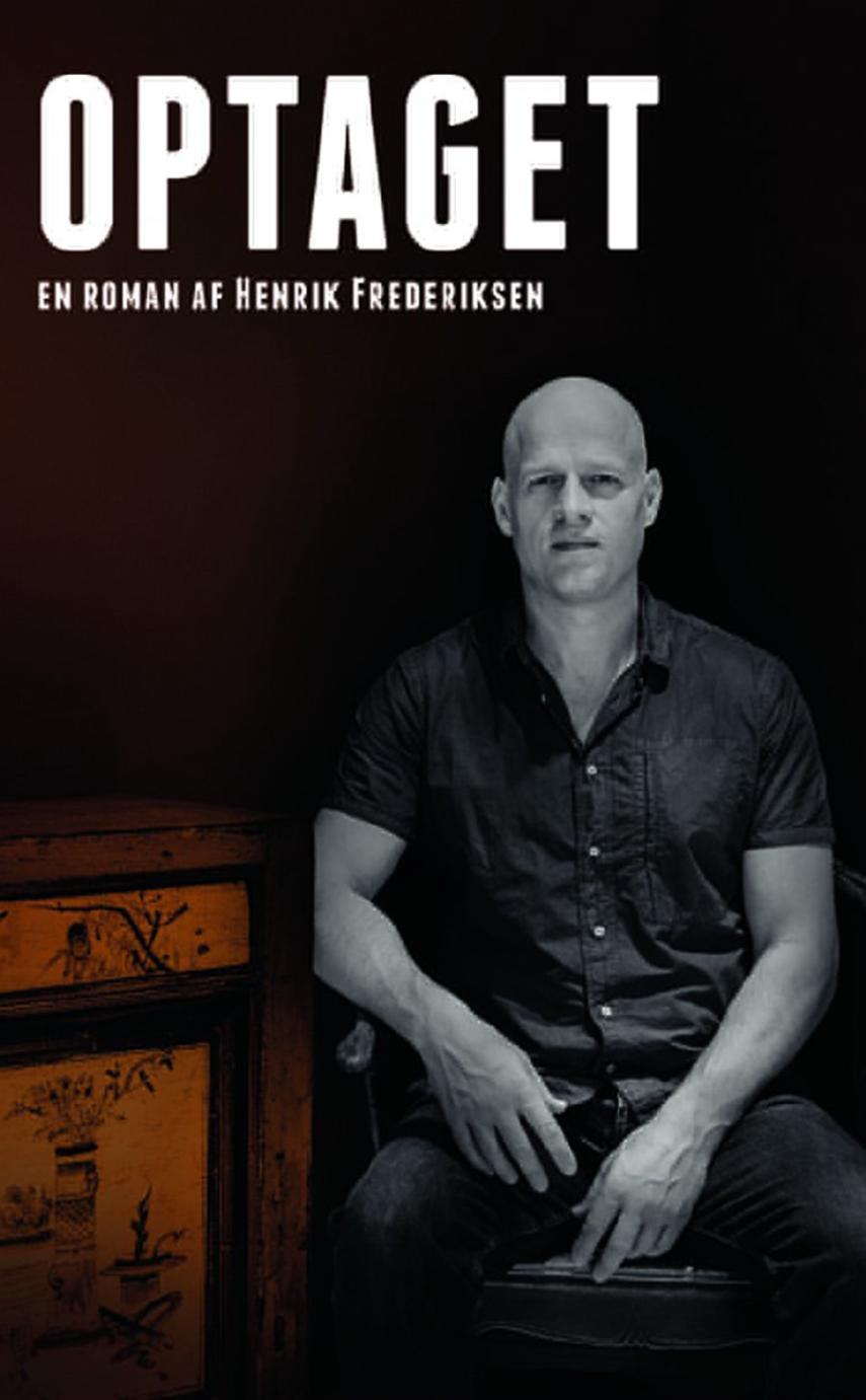 Henrik Frederiksen (f. 1965): Optaget : en roman