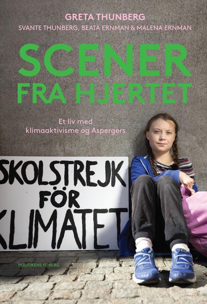 : Scener fra hjertet : et liv med klimaaktivisme og Aspergers