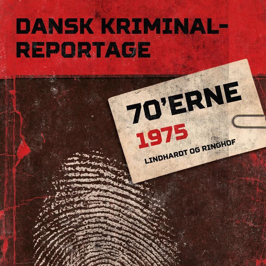 : Dansk kriminalreportage. Årgang 1975