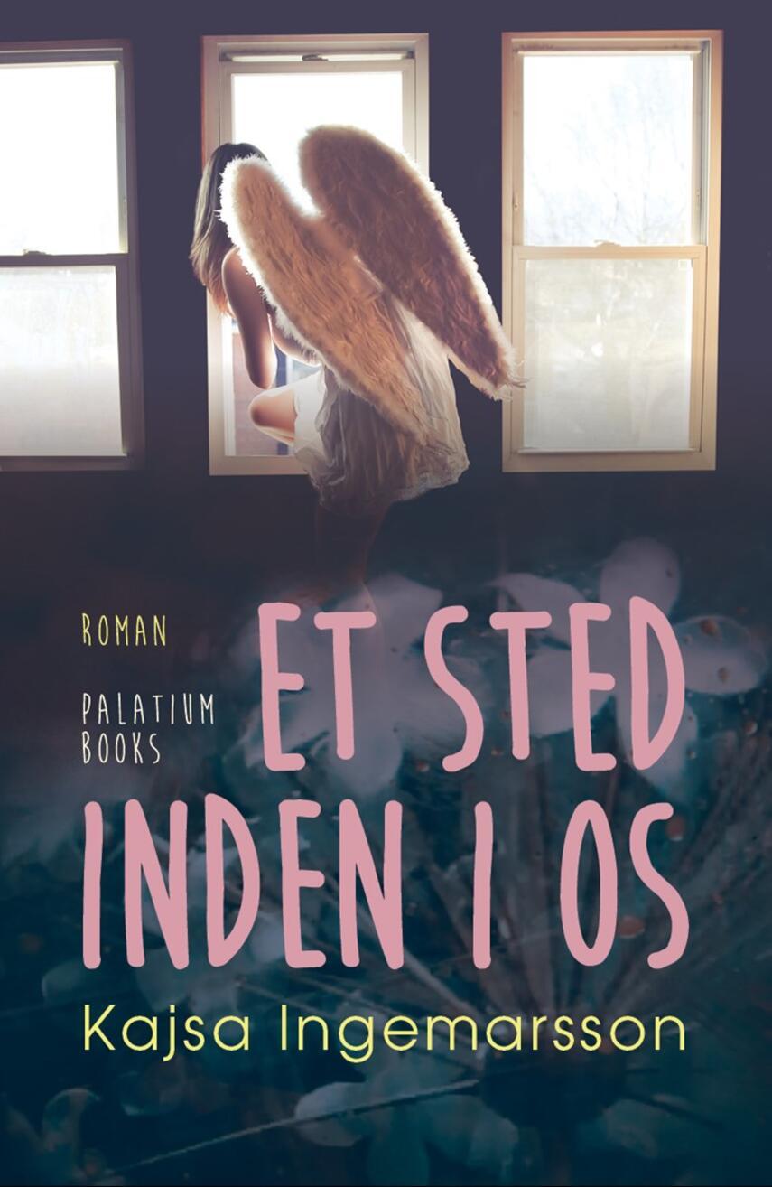 Kajsa Ingemarsson: Et sted inden i os : roman