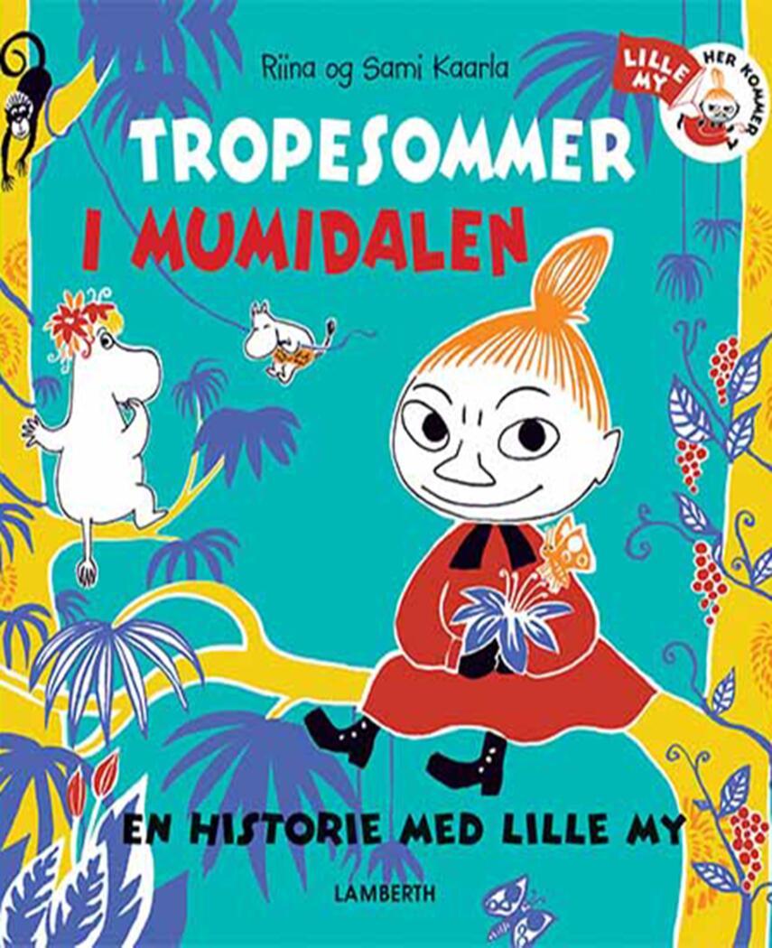 Riina Kaarla, Sami Kaarla: Tropesommer i Mumidalen : en historie med lille My