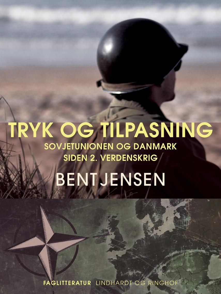 Bent Jensen (f. 1938): Tryk og tilpasning : Sovjetunionen og Danmark siden 2. verdenskrig