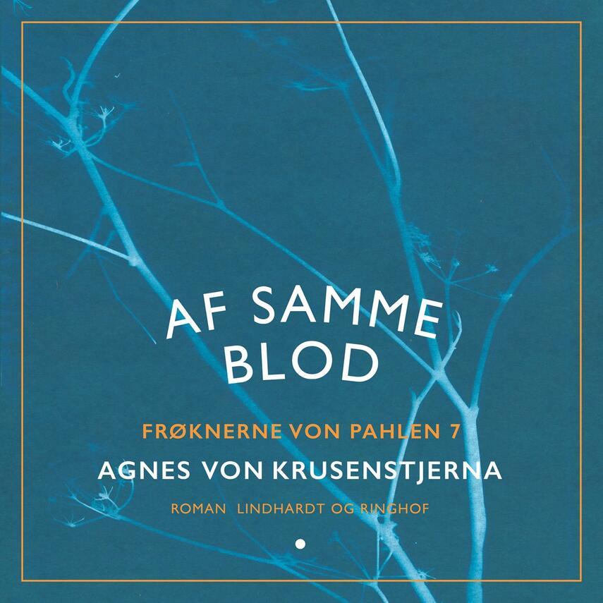 Agnes von Krusenstjerna: Frøknerne von Pahlen. Bind 7, Af samme blod