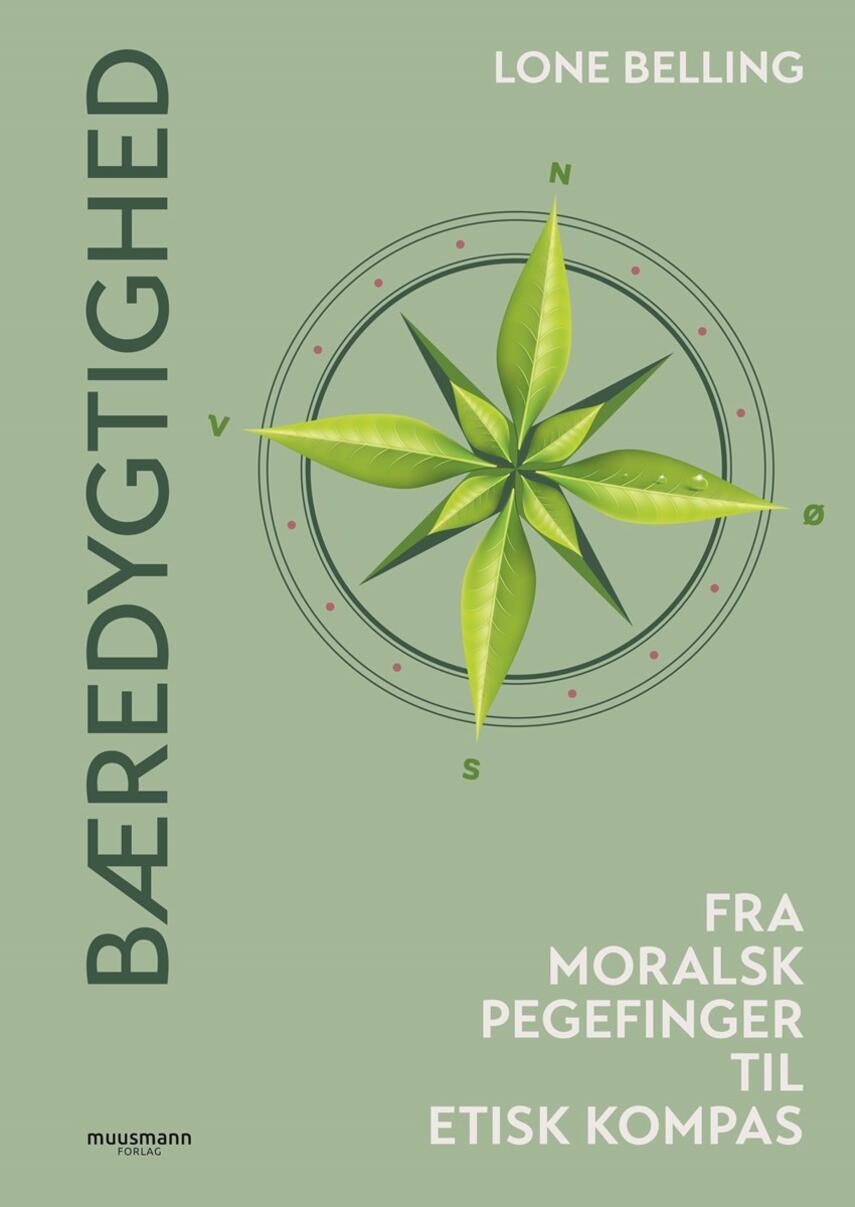 Lone Belling: Bæredygtighed : fra moralsk pegefinger til etisk kompas
