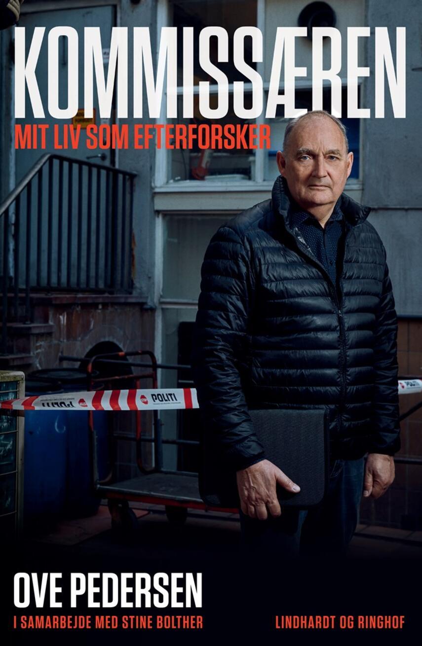 Ove Pedersen (f. 1954-08-22): Kommissæren : mit liv som efterforsker