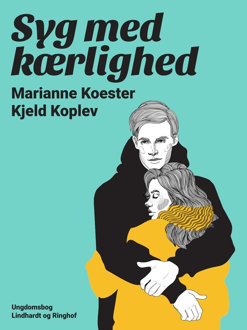 Marianne Koester, Kjeld Koplev: Syg med kærlighed : ungdomsbog