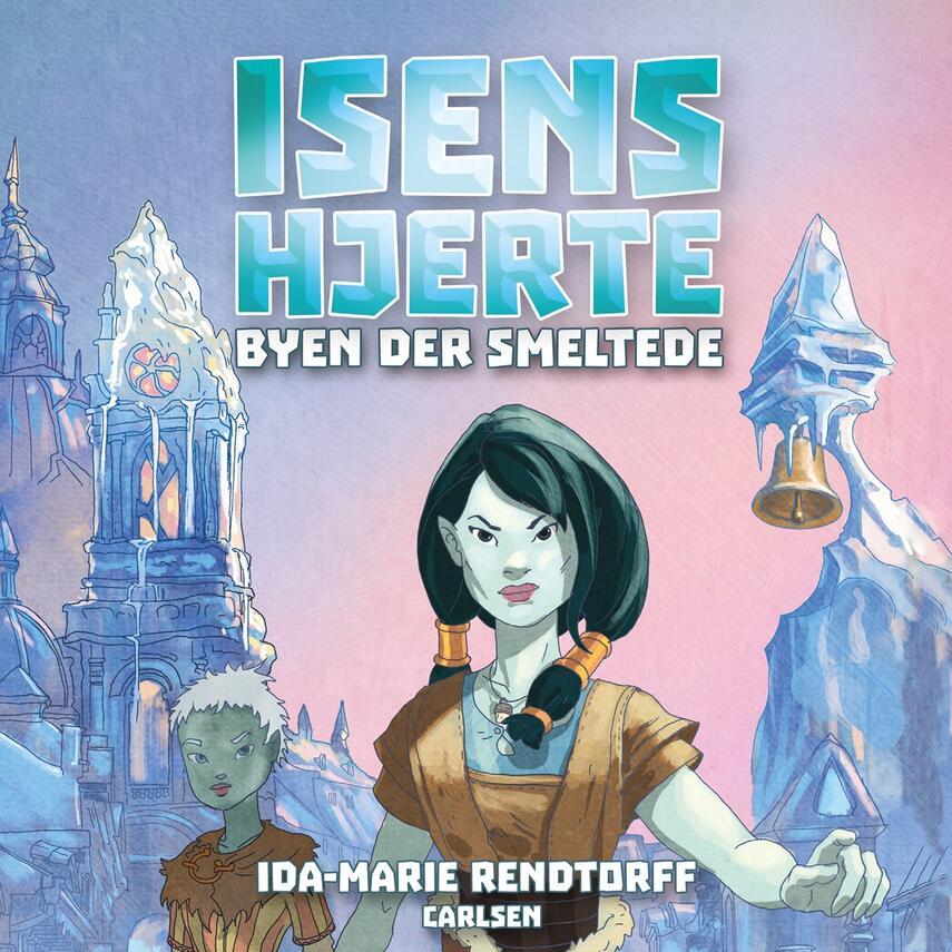 Ida-Marie Rendtorff: Isens hjerte - byen der smeltede