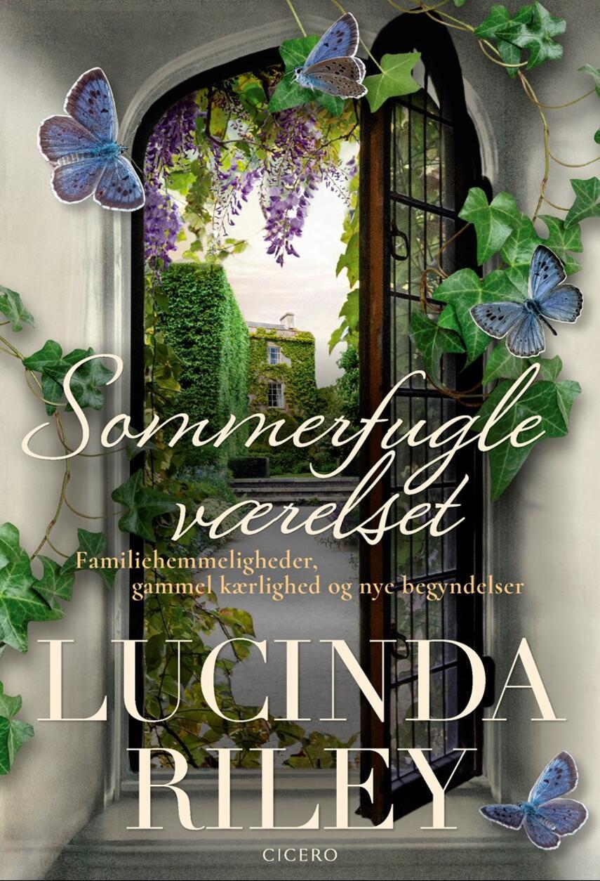 Lucinda Riley: Sommerfugleværelset : familiehemmeligheder, gammel kærlighed og nye begyndelser