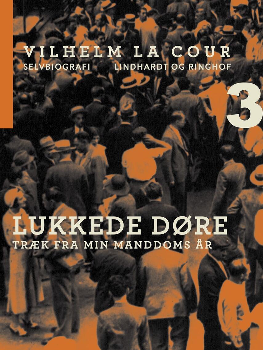 Vilhelm La Cour: Lukkede døre : træk fra min manddoms aar