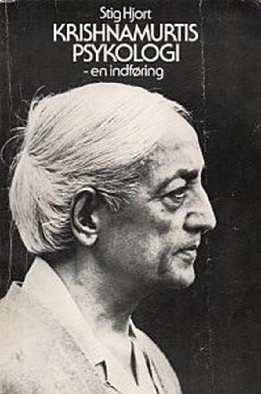 Stig Dankert Hjort: Krishnamurtis psykologi - en indføring