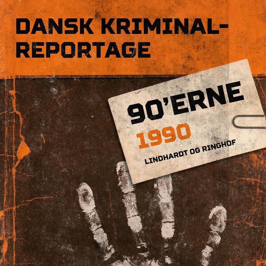 : Dansk kriminalreportage. Årgang 1990