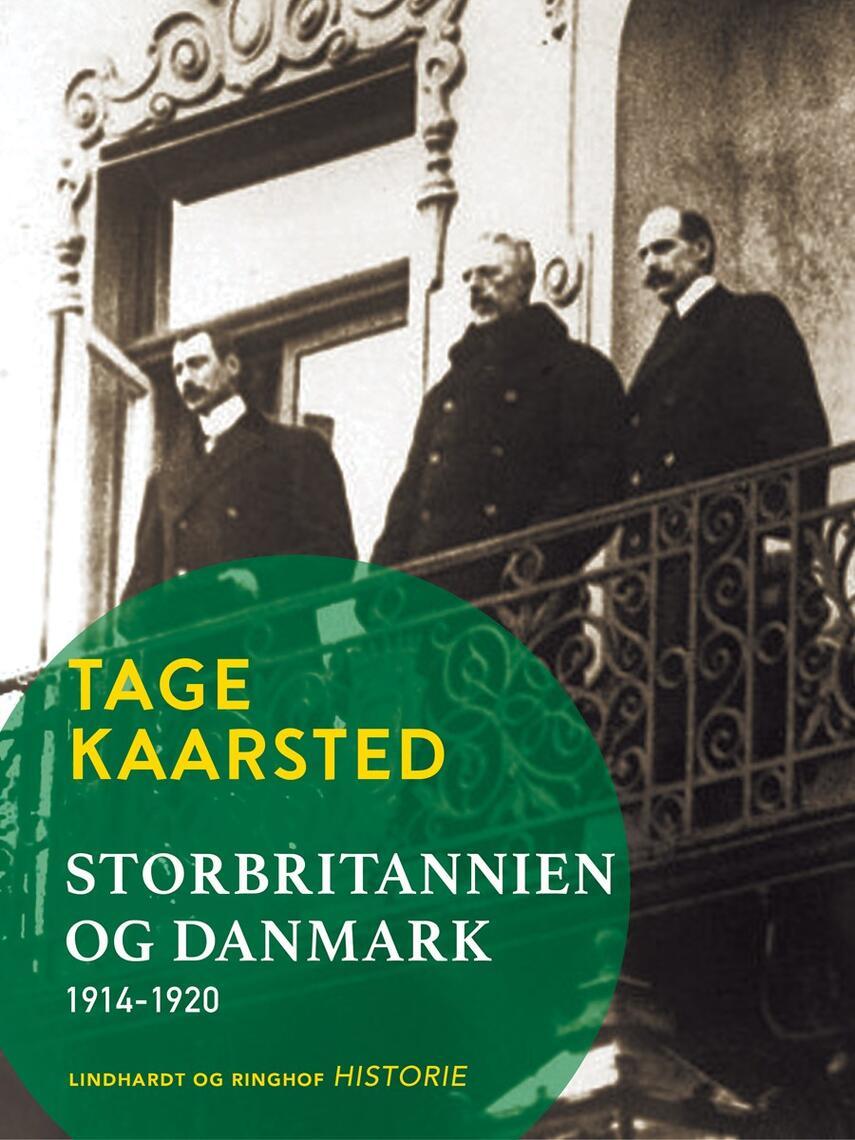 Tage Kaarsted: Storbritannien og Danmark 1914-1920