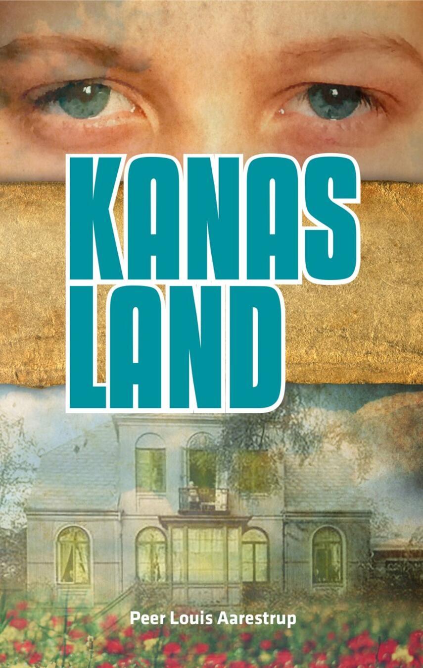 Peer Louis Aarestrup: Kanas land : roman